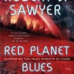 Red Planet Blues by Robert J. Sawyer (book review).