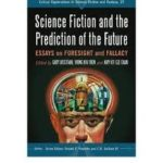 Science Fiction And The Predictions Of The Future edited by Gary Westfahl, Wong Kin Yien and Any Kit-Sze Chan (book review).
