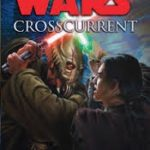 Star Wars: Crosscurrent by Paul S. Kemp (book review).