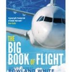 The Big Book Of Flight by Rowland White (book review).