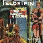 Feldstein: The Mad Life And Fantastic Art Of Al Feldstein! by Grant Geissman (book review).