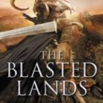 The Blasted Lands (Seven Forges book 2) by James A. Moore (book review).