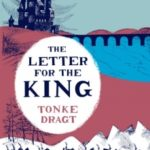 The Letter For The King by Tonke Dragt (book review).