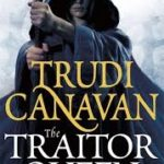 The Traitor Queen (The Traitor Spy Trilogy book 3) by Trudi Canavan (book review).