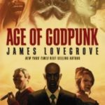 Age Of Godpunk by James Lovegrove (book review)