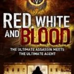 Red, White And Blood by Christopher Farnsworth (book review).