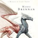 A Natural History Of Dragons: A Memoir By Lady Trent by Marie Brennan (book review).