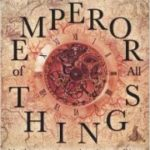 The Emperor Of All Things (The Production Of Time book 1) by Paul Witcover (book review).