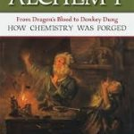The Chemistry Of Alchemy by Cathy Cobb, Monty L. Fetterolf and Harold Goldwhite (book review).