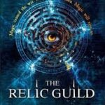 The Relic Guild (The Relic Guild book 1) by Edward Cox (book review).