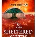 The Sheltered City by John Tristan (book review).