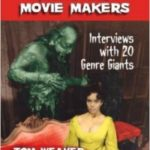 Attack Of The Monster Movie Makers by Tom Weaver (book review).