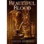 Beautiful Blood by Lucius Shepard (book review).