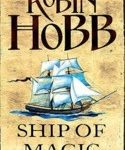 Ship Of Magic (The Liveship Traders book 1) by Robin Hobb (book review).