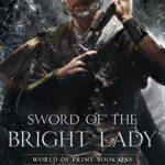 Sword Of The Bright Lady (World Of Prime book 1) by M.C. Planck (book review).