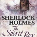 Sherlock Holmes: The Spirit Box by George Mann (book review).