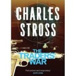 The Traders' War (A Merchant Princes Omnibus Volume 2) by Charles Stross (book review).