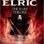 Elric: Volume 1: The Ruby Throne by Michael Moorcock adapted by Julien Blondel, Didier Poli and Robin Recht (graphic novel).