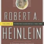 Robert A. Heinlein: In Dialogue With His Century, Volume 2: 1948-1988: The Man Who Learned Better by William H. Patterson, Jr   (book review)