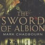 The Sword Of Albion (The Swords Of Albion book 1) by Mark Chadbourn (book review).