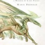 The Tropic Of Serpents: A Memoir By Lady Trent by Marie Brennan (book review).