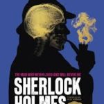 Sherlock Holmes: The Man Who Never Lived And Can Never Die by the Museum of London and edited by Alex Werner (book review).