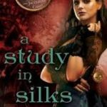 A Study In Silks (The Baskerville Affair book 1) by Emma Jane Holloway (book review).