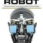 Anatomy Of A Robot by Despina Kakoudaki (book review).