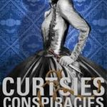 Curtsies & Conspiracies (The Finishing School book 2) by Gail Carriger (book review).