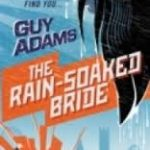The Rain-Soaked Bride (book 2) by Guy Adams (book review).