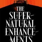 The Supernatural Enhancements by Edgar Cantero (book review).