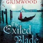 The Exiled Blade (The Assassini Trilogy book 3) by Jon Courtenay Grimwood (book review).