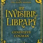 The Invisible Library by Genevieve Cogman (book review).