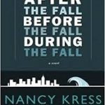 After The Fall, Before The Fall, During The Fall by Nancy Kress (book review).