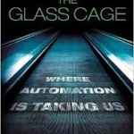 The Glass Cage by Nicholas Carr (book review).