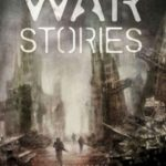 War Stories: New Military Science Fiction edited by Jaym Gates & Andrew Liptak