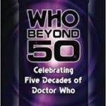 Who Beyond 50: Celebrating Five Decades Of Doctor Who by Brian J. Robb and Paul Simpson (book review).