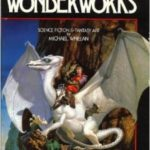 Wonderworks: Science Fiction & Fantasy Art by Michael Whelan (book review).