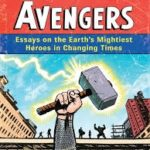 The Ages Of The Avengers (No. 4) edited by Joseph J. Darowski (book review).