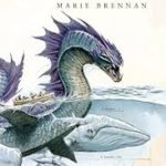 Voyage Of The Basilisk (Memoirs Of Lady Trent book 3) by Marie Brennan (book review).