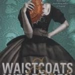 Waistcoats & Weaponry (book 3 of The Finishing School) by Gail Carriger (book review).