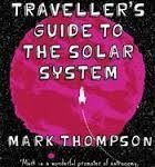 A Space Traveller's Guide To The Solar System by Mark Thompson (book review).