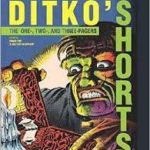 Ditko's Shorts edited by Craig Yoe and Fester Faceplant (graphic novel review).