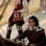 Child Of A Hidden Sea by A.M. Dellamonica (book review).