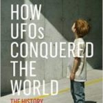How UFOs Conquered The World by David Clarke (book review).