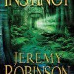 Instinct (A Chess Team Adventure book 2) by Jeremy Robinson.