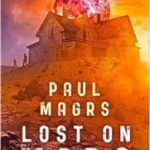 Lost On Mars (book 1 of 3) by Paul Magrs (book review).