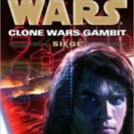 Star Wars: The Clone Wars Gambit: Siege by Karen Miller (book review).