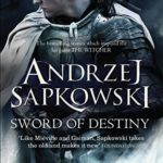 The Sword Of Destiny (Saga o Wiedźminie book 2) by Andrzej Sapkowski, translated by David French (book review)
