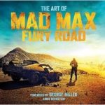 The Art Of Mad Max: Fury Road by Abbie Bernstein (book review).